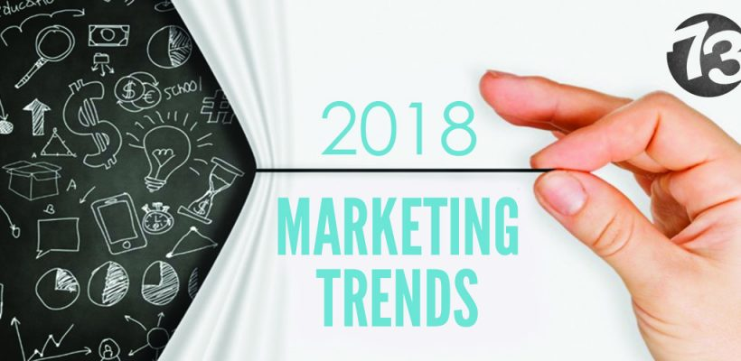 Our Forecast: The Top 5 Marketing Trends for 2018